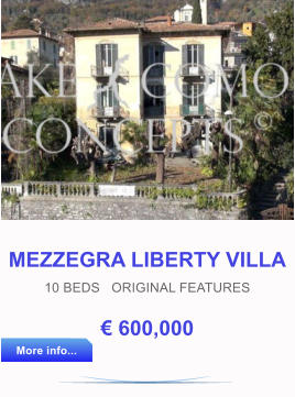 MEZZEGRA LIBERTY VILLA 10 BEDS   ORIGINAL FEATURES € 600,000 More info... More info...