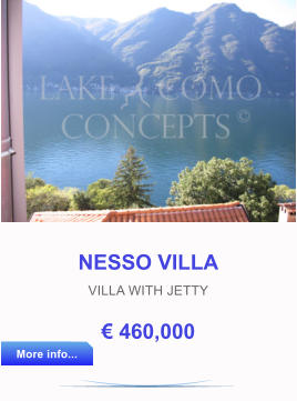 NESSO VILLA VILLA WITH JETTY € 460,000  More info... More info...