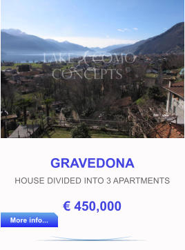 GRAVEDONA HOUSE DIVIDED INTO 3 APARTMENTS € 450,000 More info... More info...